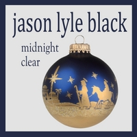 Jason Lyle Black | Midnight Clear