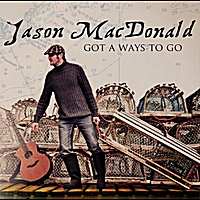 Jason MacDonald | Got a Ways to Go