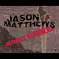 Jason Matthews | Redneck Tendencies