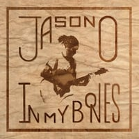 Jason O | In My Bones