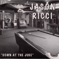 Jason Ricci | Down At the Juke