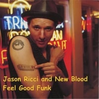 Jason Ricci & New Blood | Feel Good Funk