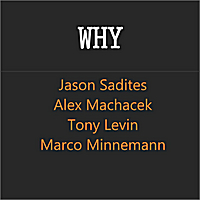 Jason Sadites | Why (feat. Tony Levin, Marco Minnemann & Alex Machacek)
