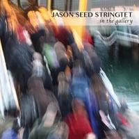 Jason Seed Stringtet | In the Gallery