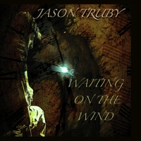 Jason Truby | Waiting On the Wind