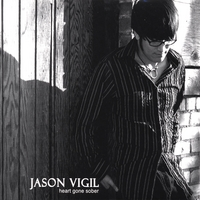 Jason Vigil | Heart Gone Sober