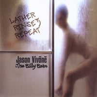 Jason Vivone & the Billy Bats | Lather. Rinse. Repeat.
