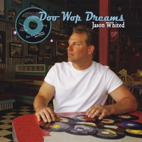 Jason Whited | Doo Wop Dreams