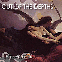 Jason Woods | Out of the Depths