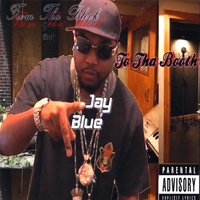 Jay Blue | From Tha Block to Tha Booth