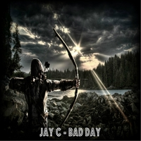 Jay C | Bad Day