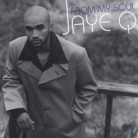 Jaye Q. | From My Soul