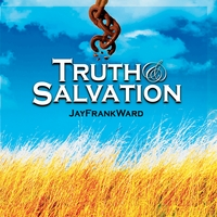 Jay Frank Ward | Truth and Salvation