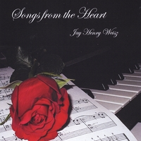 Jay Henry Weisz | Songs from the Heart