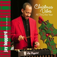 Jay Hoggard | Christmas Vibes All Thru the Year