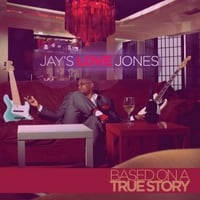 Jay Jones | Jay's Love Jones (Based on a True Story)