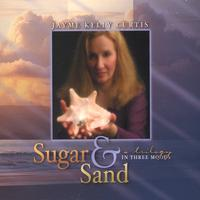 Jayme Kelly Curtis | Sugar & Sand: A Trilogy in Three Moods