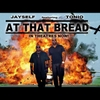 Jayself : At That Bread (In Theatres Now) [feat. Tonio]