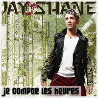 Jay Shane | Je Compte Les Heures