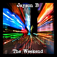Jayson B | The Weekend