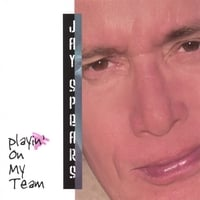 Jay Spears | Playin' On My Team