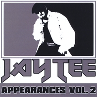 Jay Tee | Appearances,  Vol. 2