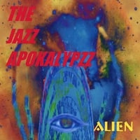The Jazz Apokalypzz | Alien