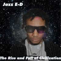 Jazz E-D | The Rise and Fall of Civlization