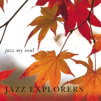 Jazz Explorers | Jazz My Soul