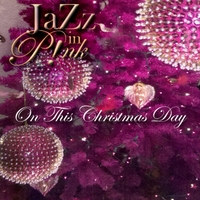 Jazz in P!nk | On This Christmas Day