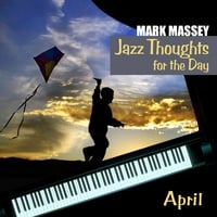 Mark Massey | Jazz Thoughts for the Day – April