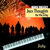 Mark Massey | Jazz Thoughts for the Day - July