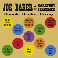 Joe Baker and his Barefoot Brakemen | Shook, Broke, Hung