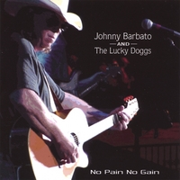 Johnny Barbato & The Lucky Doggs | No Pain No Gain