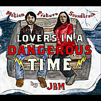 JBM | Lovers in a Dangerous Time