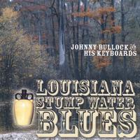 Johnny Bullock | Louisiana Stump Water Blues