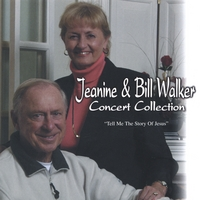 Jeanine & Bill Walker | Concert Collection: Tell Me the Story of Jesus