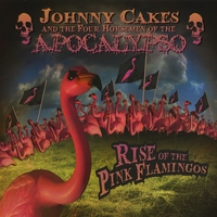 Johnny Cakes and the Four Horsemen of the Apocalypso | Rise of The Pink Flamingos