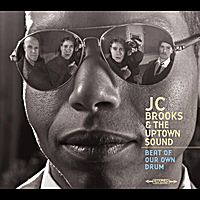 JC Brooks & The Uptown Sound | Beat of Our Own Drum