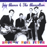 Jay Chance & The Chancellors | Rock 'n' Roll Fever