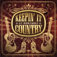 J.C. High Eagle | Keepin' It Country