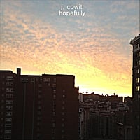 J. Cowit | Hopefully