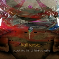 J. Cowit and the Ruthless Orchestra | Katharsis