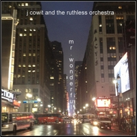 J. Cowit & The Ruthless Orchestra | Mr. Wonderful