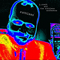 J. Cowit and the Ruthless Orchestra | Ruthless