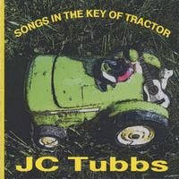 JC Tubbs | Songs in the Key of Tractor