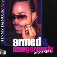 Johnny Dangerous | Armed & Dangerously Remixed