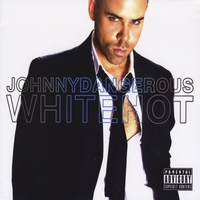 Johnny Dangerous | White Hot