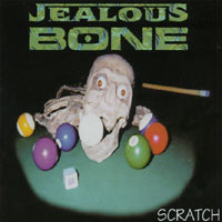 Jealous Bone | Scratch