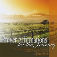 Jeanie Rose | Prayer Affirmations for the Journey